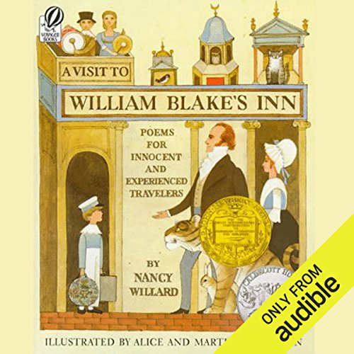A Visit to William Blake's Inn     Poems for Innocent and Experienced Travelers              By:                                                                                                                                 Nancy Willard                               Narrated by:                                                                                                                                 Stuart Blinder                      Length: 23 mins     19 ratings     Overall 4.3