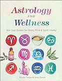 Astrology for Wellness: Star Sig...
