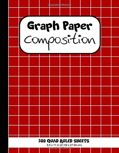 Graph Paper Composition. 300 Quad Ruled Sheets: Grid Paper Notebook (Large, 8.5 x 11)