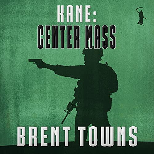 Kane: Center Mass: Fear the Reaper, Book 2
