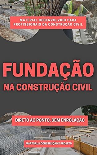 Fundação na Construção Civil: Esse material tem ajudado milhares de profissionais da construção civil.