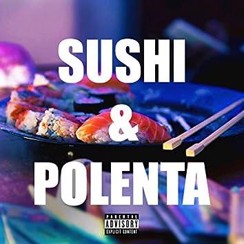 Sushi & Polenta