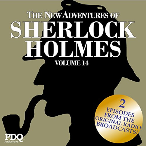 The New Adventures of Sherlock Holmes: The Golden Age of Old Time Radio Shows, Vol. 14 audiobook cover art