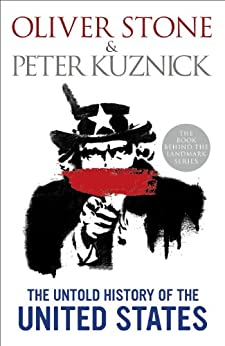 The Untold History of the United States by [Oliver Stone, Peter Kuznick]