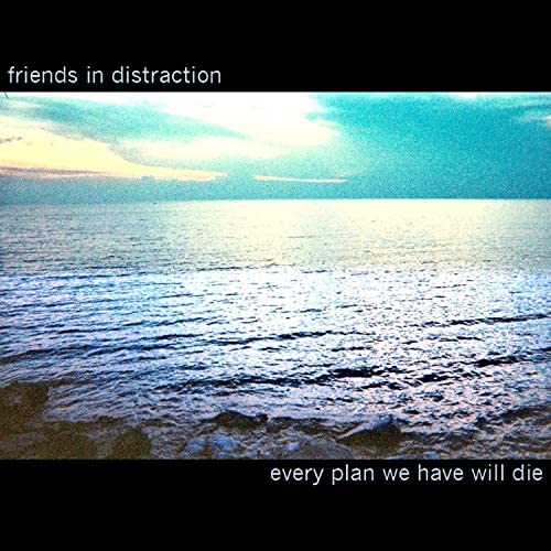 Friends in Distraction