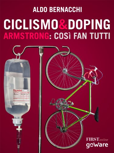 Ciclismo & doping. Armstrong: così fan tutti (FIRSTonline con goWare Vol. 2)
