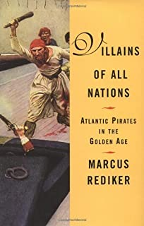Villains of All Nations: Atlantic Pirates in the Golden Age by Marcus Rediker(June 15, 2004) Hardcover