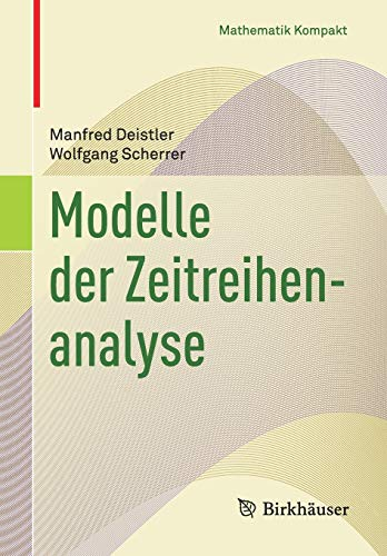 Modelle der Zeitreihenanalyse (Mathematik Kompakt)