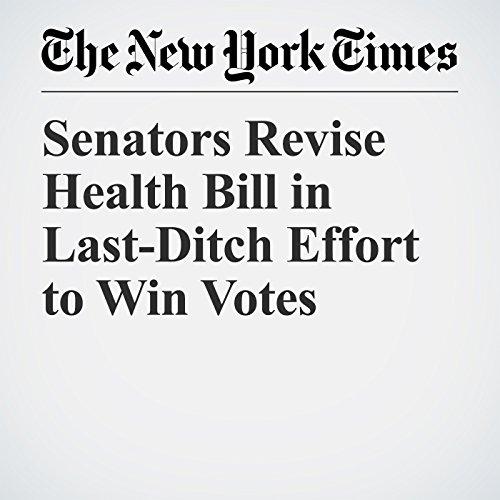 Senators Revise Health Bill in Last-Ditch Effort to Win Votes copertina
