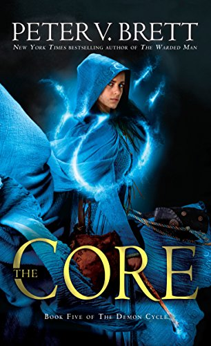 The Core: Book Five of the Demon Cycle: 5