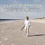 Songtexte von Klaus Hoffmann - Sehnsucht
