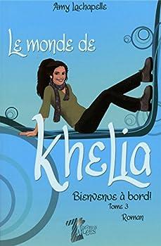 Mass Market Paperback Monde De Khelia T3 : Bienvenue A Bord! [French] Book