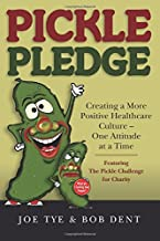 Pickle Pledge: Creating a More Positive Healthcare Culture – One Attitude at a Time
