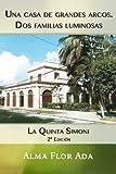 Una casa de grandes arcos. Dos familias luminosas: La Quinta Simoni. Segunda Edición (Volume 11) (Spanish Edition)