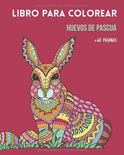 Libro para colorear Huevos de Pascua: Regalo para la familia, niños, adultos, adolescentes. Nivel inicial. Ilustraciones simples. Ideal para Domingo de Pascua. (Coloring Books Easter)