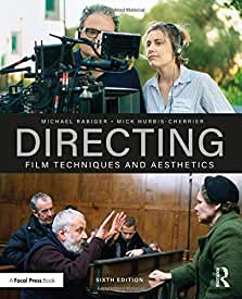 Directing: Film Techniques and Aesthetics, 6th Edition from Focal Press and Routledge