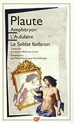 Amphitryon ; L'Aululaire ; Le soldat fanfaron de Plaute
