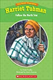 Harriet Tubman: Follow the North Star (Easy Reader Biographies)