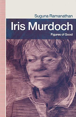 Iris Murdoch: Figures of Good