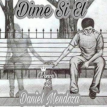 Dime Si El (feat. Daniel Mendoza)