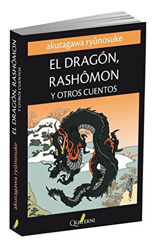 El Dragón, Rashomon y Otros Cuentos (GRANDES OBRAS DE LA LITERATURA JAPONESA)