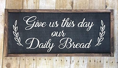 Give Us This Day Our Daily Bread Farmhouse Style Wooden Framed Sign