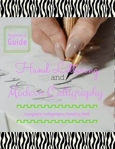 Hand Lettering And Modern Calligraphy A Beginner's Guide: A Complete Calligraphy Practice Pad, Elegant Background: Includes 3 Types of Specialized ... (Calligraphy, Hand Lettering, Topography)