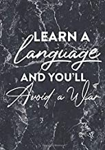"Bullet Journal & Language Journal ""Learn a Language and You'll avoid a war"" Marble Print Cover: An inspirational journal for all your language ... perfect for studying and progress tracking."