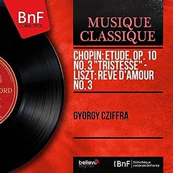 """Chopin: Étude, Op. 10 No. 3 """"Tristesse"""" - Liszt: Rêve d'amour No. 3 (Mono Version)"""
