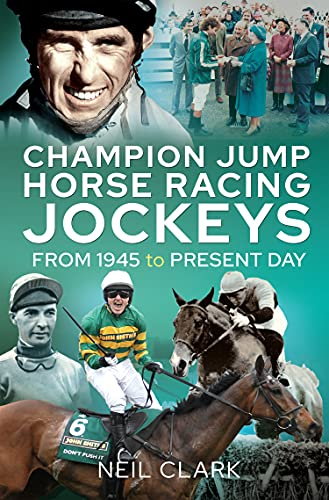 Champion Jump Horse Racing Jockeys: From 1945 to Present Day (English Edition)