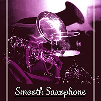 Smooth Saxophone – Mood Music, Mellow Jazz, Background Music for Dinner and Restaurant, Saxophone