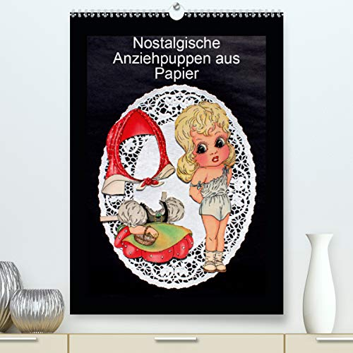 Nostalgische Anziehpuppen aus Papier (Premium, hochwertiger DIN A2 Wandkalender 2021, Kunstdruck in Hochglanz)