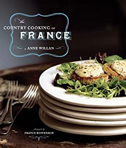 The Country Cooking of France by [Anne Willan, France Ruffenach]