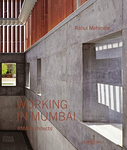 Compare Textbook Prices for Working in Mumbai: RMA Architects  ISBN 9783966800075 by Mehrotra, Rahul,Vora, Rajesh