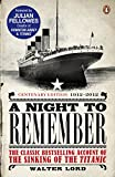 A Night to Remember: The Classic Bestselling Account of the Sinking of...