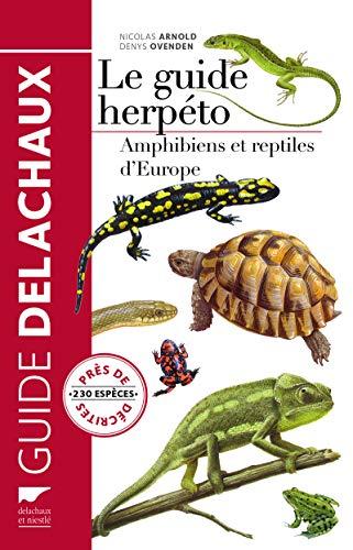 Le guide herpéto - Amphibiens et reptiles d'Europe