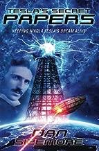 Tesla's Secret Papers: Keeping Nikola Tesla's Dream Alive (Volume 1)