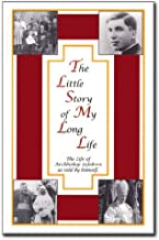 The Little Story of My Long Life: The Life of Archbishop Lefebvre as Told by Himself