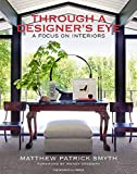 Through a Designer's Eye: A Focus on Interiors