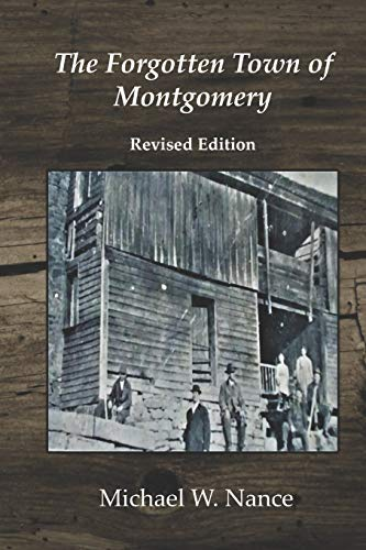The Forgotten Town of Montgomery: Revised Edition