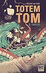 Totem Tom - tome 3 Trinité par McSpare