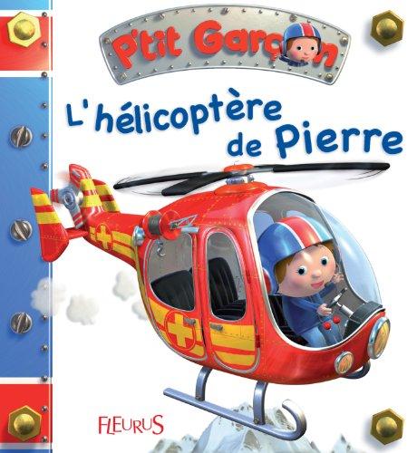 L'hélicoptère de Pierre (P'tit garçon t. 15)