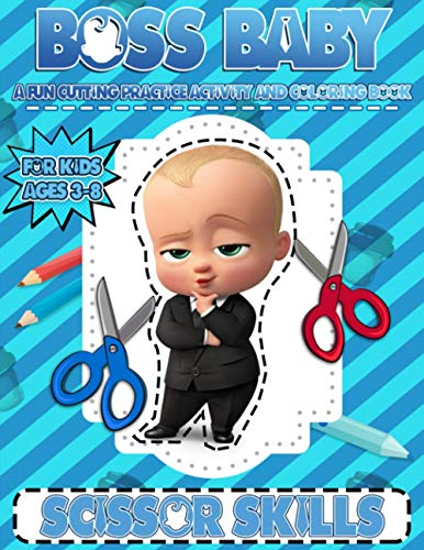 Boss Baby Scissor Skills: Premium Unofficial Preschool Cutting And Coloring Activity Workbook Boss Baby (Unofficial Book)