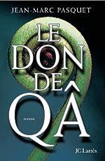 Le don de Qa de Jean-Marc Pasquet