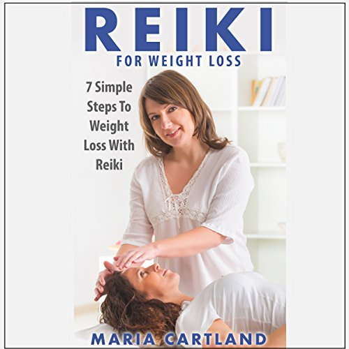 Reiki for Weight Loss - 7 Simple Steps to Weight Loss with Reiki audiobook cover art