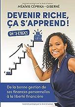 Devenir riche, ça s'apprend !: De la bonne gestion de ses finances personnelles à la liberté financière (French Edition)