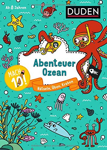Mach 10! Abenteuer Ozean - Ab 8 Jahren: Rätseln, Üben, Kraken