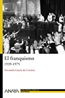 El franquismo/ Franco's Regime: 1939-1975 (Biblioteca basica de historia/ Basic Library of History)