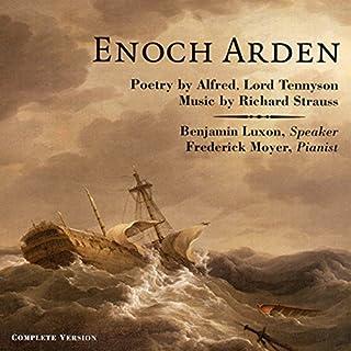 Enoch Arden     Melodrama for Speaker and Piano              著者:                                                                                                                                 Alfred Lord Tennyson,                                                                                        Richard Strauss (music)                               ナレーター:                                                                                                                                 Benjamin Luxon,                                                                                        Frederick Moyer (piano)                      再生時間: 1 時間  12 分     レビューはまだありません。     総合評価 0.0