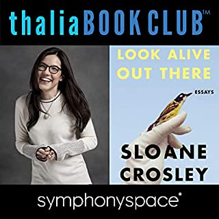 Thalia Book Club: Sloane Crosley, Look Alive Out There                   De :                                                                                                                                 Sloane Crosley                               Lu par :                                                                                                                                 Zadie Smith                      Durée : 1 h et 26 min     Pas de notations     Global 0,0